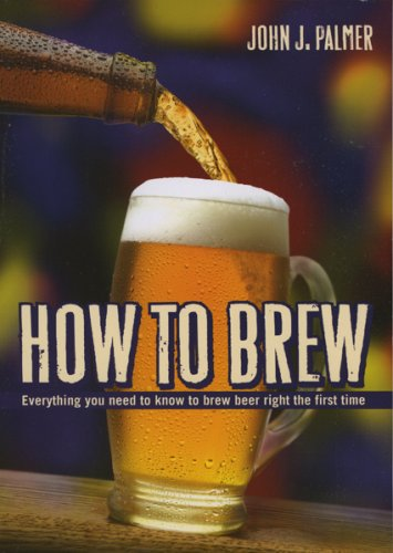 How to Brew_Everything You Need to Know to Brew Beer Right the First Time