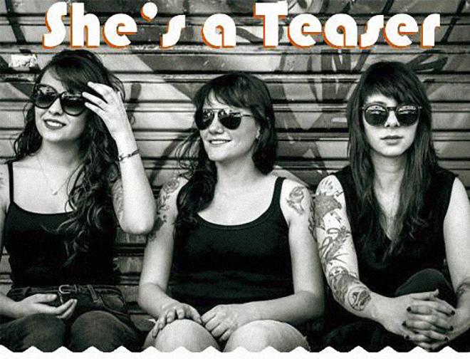 Banda formada por mulheres, She´s a Teaser, vai embalar com muito rock